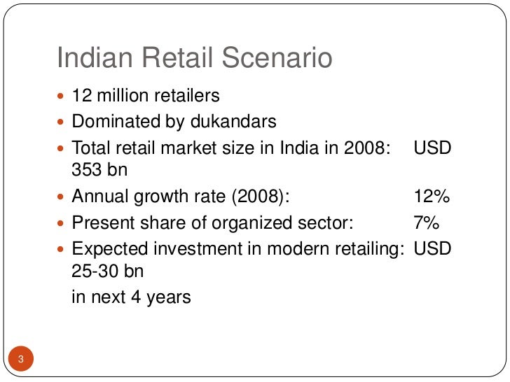 Indian Retail Scenario<br />12 million retailers<br />Dominated by dukandars<br />Total retail market size in India in 200...