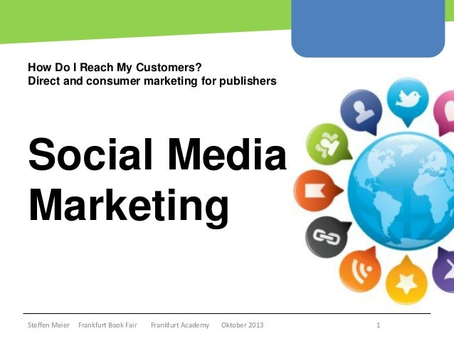 How Do I Reach My Customers? Direct and consumer marketing for publishers  Social Media Marketing Copyright epsos.de http:...