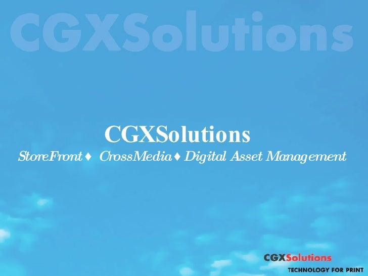 CGXSolutions  StoreFront ♦ CrossMedia ♦Digital Asset Management