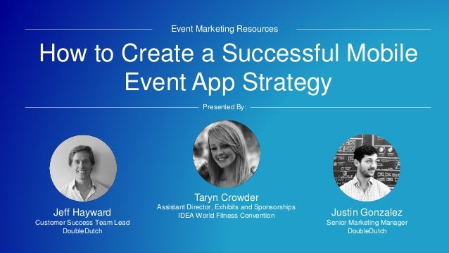 #eventprofs How to Create a Successful Mobile Event App Strategy Event Marketing Resources Presented By: Justin Gonzalez S...