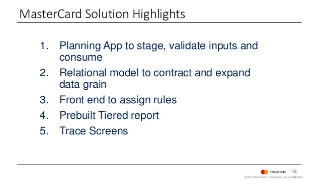 10 1. Planning App to stage, validate inputs and consume 2. Relational model to contract and expand data grain 3. Front en...