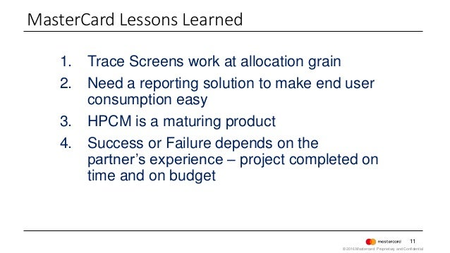 11 1. Trace Screens work at allocation grain 2. Need a reporting solution to make end user consumption easy 3. HPCM is a m...