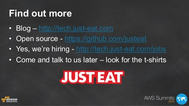 Find out more • Blog – http://tech.just-eat.com • Open source - https://github.com/justeat • Yes, we're hiring - http:/...