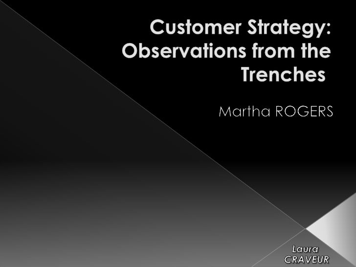 Customer Strategy: Observations from the Trenches <br />Martha ROGERS<br />Laura<br /> CRAVEUR<br />