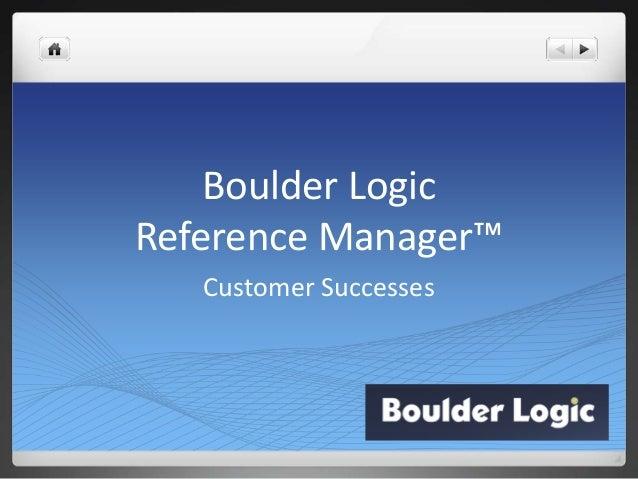 Boulder LogicReference Manager™Customer Successes