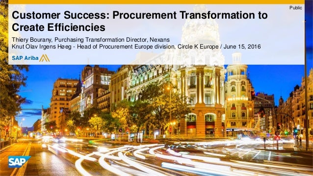 Thiery Bourany, Purchasing Transformation Director, Nexans Knut Olav Irgens Høeg - Head of Procurement Europe division, Ci...
