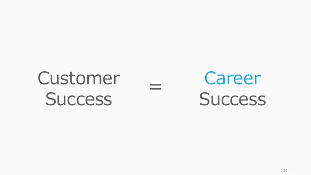 134 Customer Success Career Success =