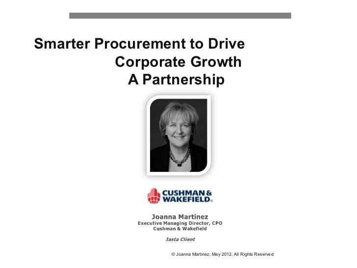 Smarter Procurement to Drive           Corporate Growth            A Partnership                  © Joanna Martinez, May 2...