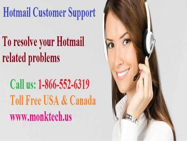Hotmail Customer Support Call now: 1-866-552-6319 www.monktech.us