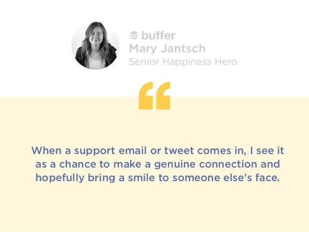 When a support email or tweet comes in, I see it as a chance to make a genuine connection and hopefully bring a smile to s...