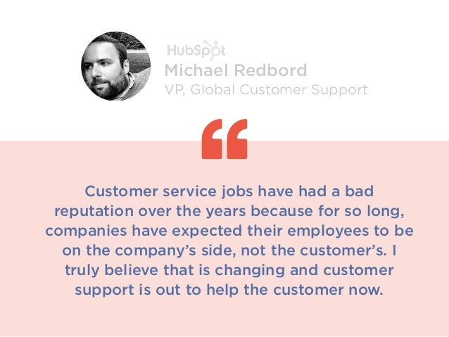 Customer service jobs have had a bad reputation over the years because for so long, companies have expected their employee...