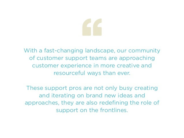 With a fast-changing landscape, our community of customer support teams are approaching customer experience in more creati...