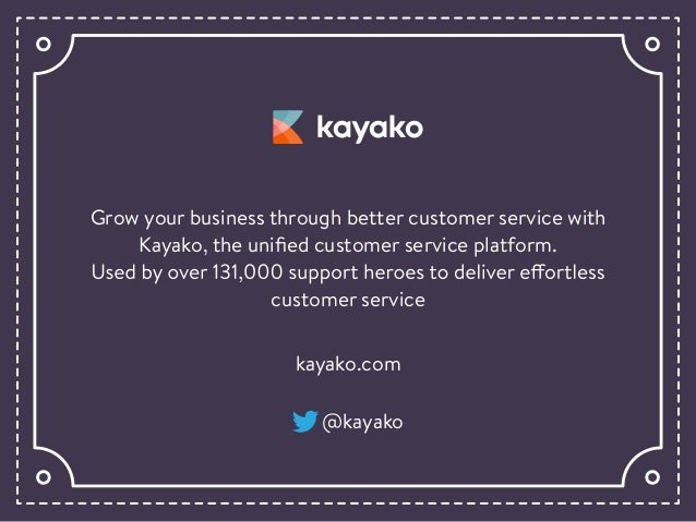 Grow your business through better customer service with Kayako, the unified customer service platform. customer service kay...