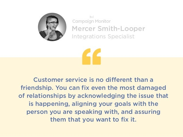 Customer service is no different than a friendship. You can fix even the most damaged of relationships by acknowledging th...