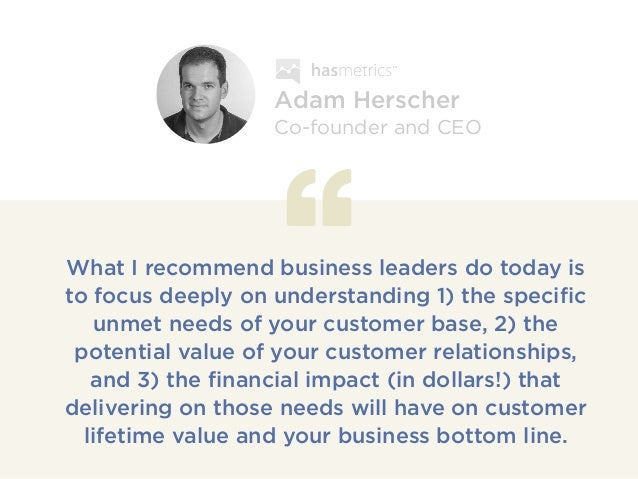 What I recommend business leaders do today is to focus deeply on understanding 1) the specific unmet needs of your custome...