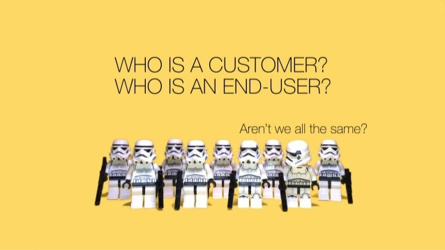 WHO IS A CUSTOMER'?  WHO IS AN El| D—USER'?   Aren'i we all the same?