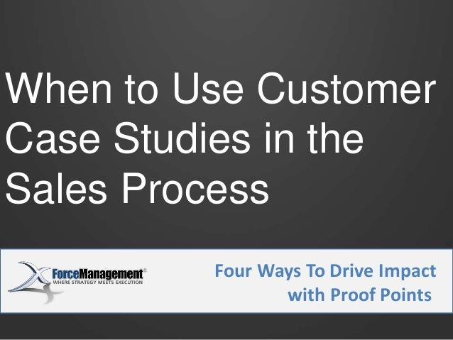 When to Use Customer Case Studies in the Sales Process Insert Subtitle: Lorem ipsum dolor sit amet. Four Ways To Drive Imp...