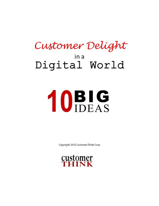 Customer Delight in a  Digital World  Copyright 2012 CustomerThink Corp.