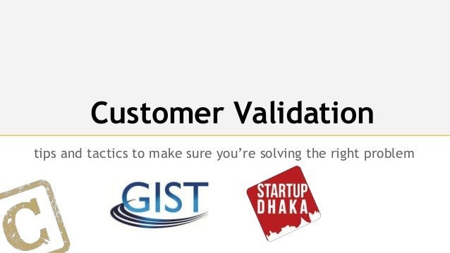Customer Validation tips and tactics to make sure you're solving the right problem