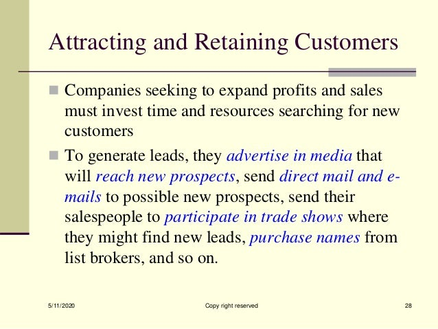Attracting and Retaining Customers  Companies seeking to expand profits and sales must invest time and resources searchin...