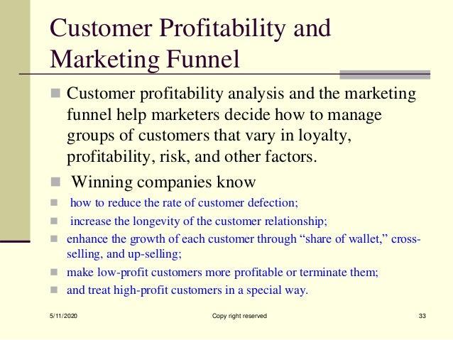 Customer Profitability and Marketing Funnel  Customer profitability analysis and the marketing funnel help marketers deci...