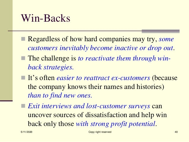 Win-Backs  Regardless of how hard companies may try, some customers inevitably become inactive or drop out.  The challen...
