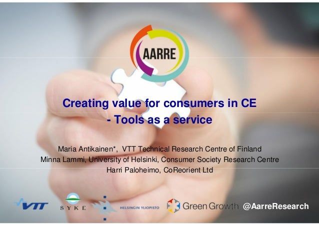 120.6.2017 Maria Antikainen Creating value for consumers in CE - Tools as a service Maria Antikainen*, VTT Technical Resea...