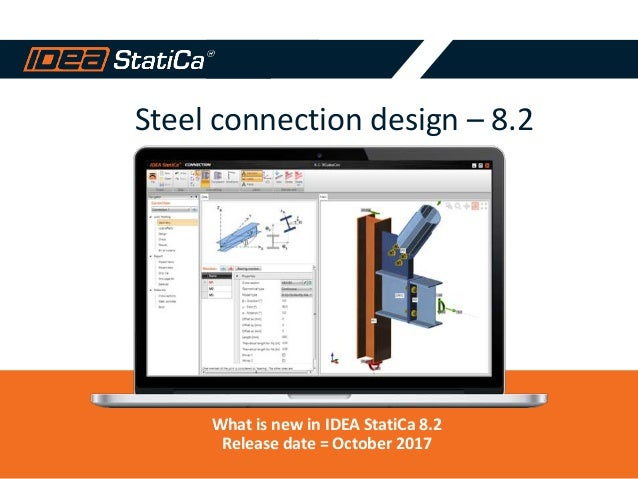 Steel connection design – 8.2 What is new in IDEA StatiCa 8.2 Release date = October 2017