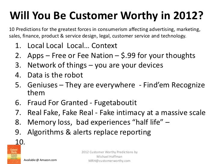 Will You Be Customer Worthy in 2012?10 Predictions for the greatest forces in consumerism affecting advertising, marketing...