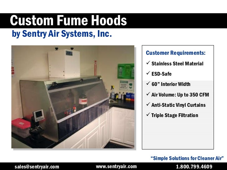"""Custom Fume Hoods by Sentry Air Systems, Inc. """" Simple Solutions for Cleaner Air"""" <ul><li>Stainless Steel Material </li></..."""