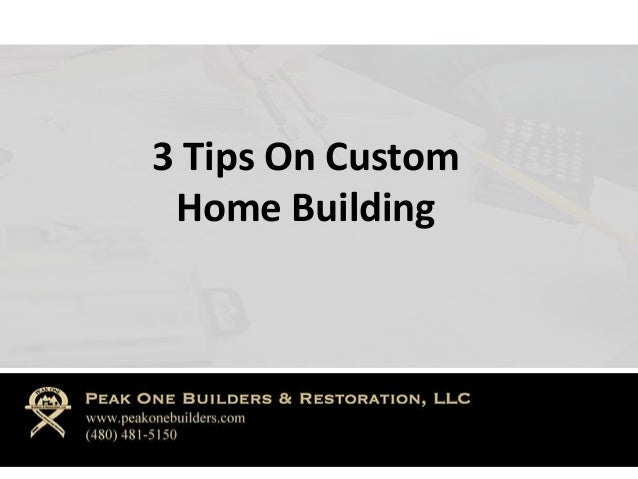 3 Tips On Custom  Home Building