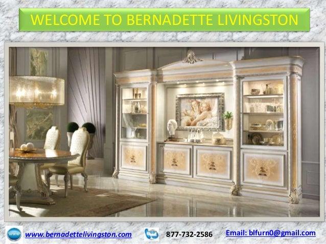 WELCOME TO BERNADETTE LIVINGSTON Www.bernadettelivingston.com 877 732 2586  Email: ...
