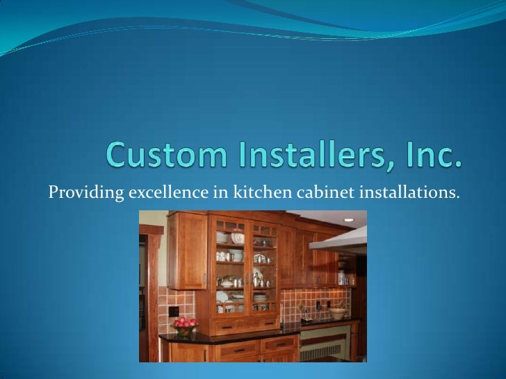 Providing excellence in kitchen cabinet installations.