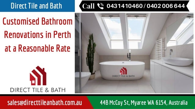 Customised Bathroom Renovations in Perth at a Reasonable Rate Call 0431410460 / 0402 006 644Direct Tile and Bath sales@dir...