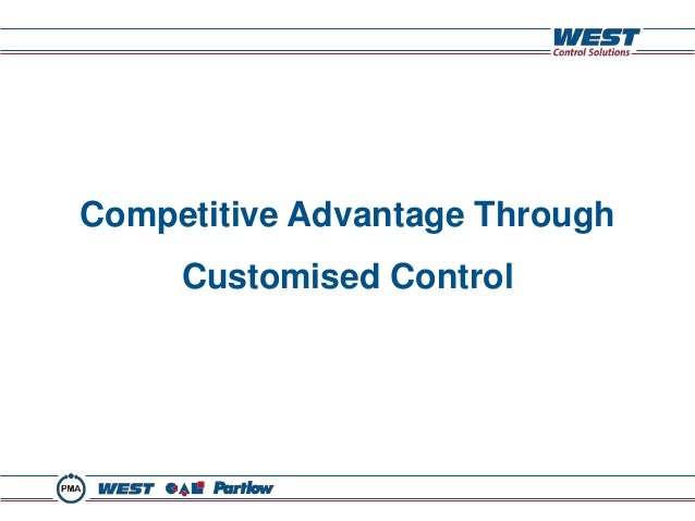 Competitive Advantage Through     Customised Control
