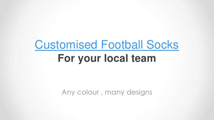 Customised Football SocksFor your local team <br />Any colour , many designs<br />