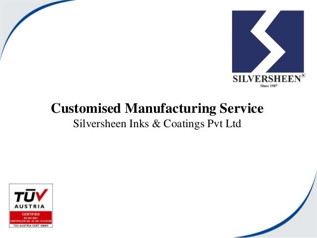 Customised Manufacturing Service Silversheen Inks & Coatings Pvt Ltd