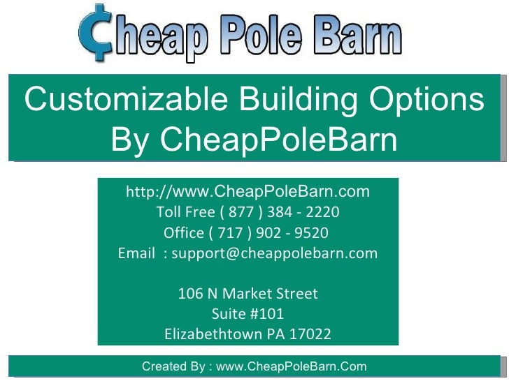 Customizable Building Options     By CheapPoleBarn      http://www.CheapPoleBarn.com          Toll Free ( 877 ) 384 - 2220...
