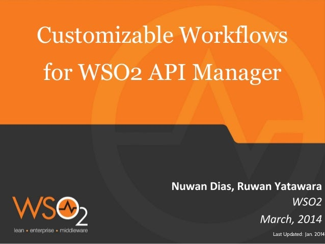Customizable Workflows for WSO2 API Manager  Last Updated: Jan. 2014
