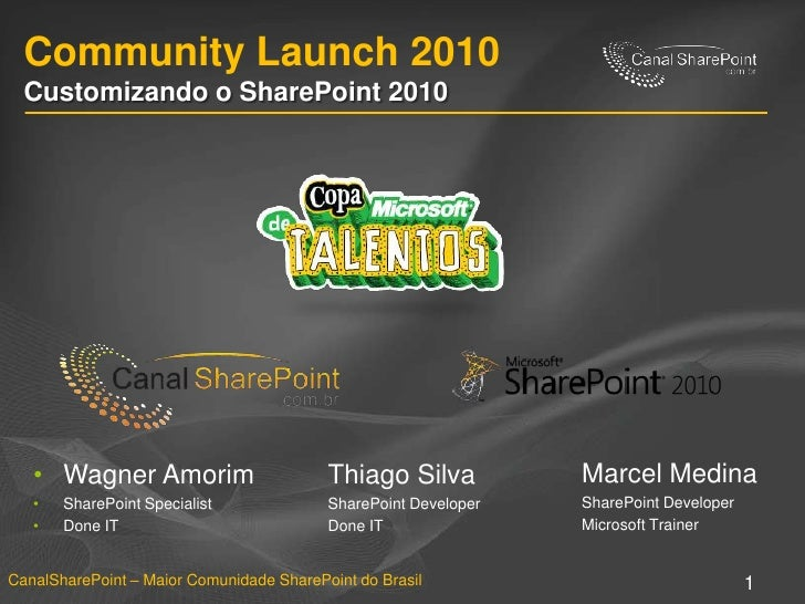 Community Launch 2010Customizando o SharePoint 2010<br />Marcel Medina<br />SharePoint Developer<br />Microsoft Trainer<br...