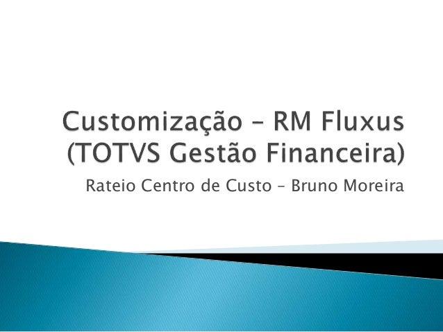 Rateio Centro de Custo – Bruno Moreira