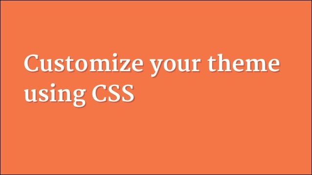 Customize your theme using CSS