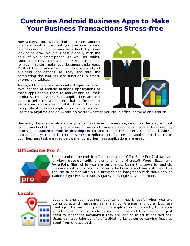 Customize Android Business Apps to Make Your Business Transactions Stress-free Now-a-days, you would find numerous android...