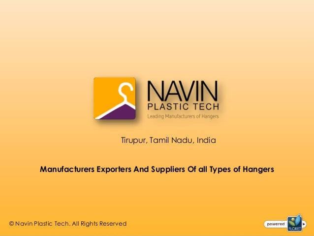 Tirupur, Tamil Nadu, India          Manufacturers Exporters And Suppliers Of all Types of Hangers© Navin Plastic Tech. All...