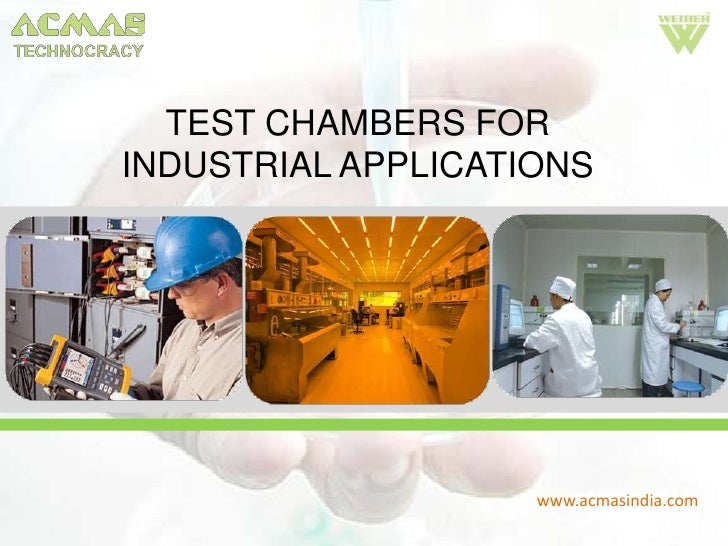 TEST CHAMBERS FORINDUSTRIAL APPLICATIONS                    www.acmasindia.com