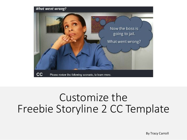 Customize the Freebie Storyline 2 CC Template By Tracy Carroll