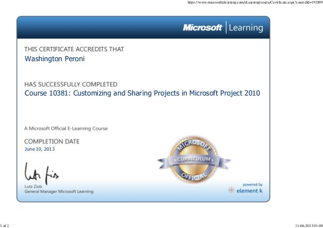 June 10, 2013Course 10381: Customizing and Sharing Projects in Microsoft Project 2010Washington Peronihttps://www.microsof...
