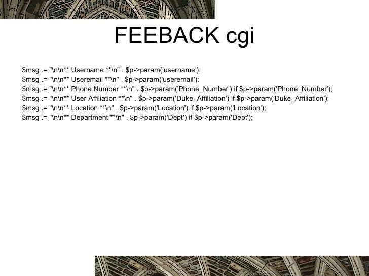 FEEBACK cgi <ul><li>$msg .= &quot;  ** Username ** &quot; . $p->param('username'); </li></ul><ul><li>$msg .= &quot;  ** Us...