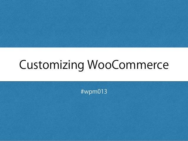 Customizing WooCommerce #wpm013