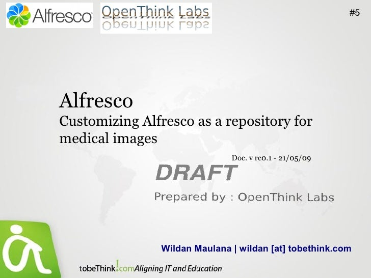 #5     Alfresco Customizing Alfresco as a repository for medical images                                Doc. v rc0.1 - 21/0...